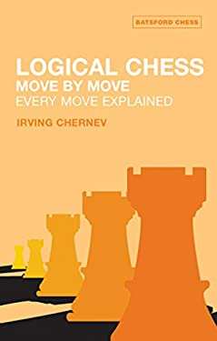Logical Chess Move by Move: Every Move Explained New Algebraic Edition 9780713484649