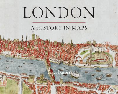 London: A History in Maps 9780712358798