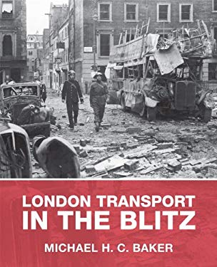 London Transport in the Blitz 9780711034785