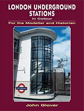 London Underground Stations in Colour for the Modeller and Historian 9780711033498