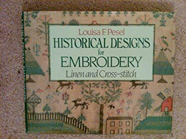 Louisa F Pesel S Historical Designs For Embroidery Linen And Cross Stitch By Louisa F Pesel 9780713459999 Reviews Description And More Betterworldbooks Com