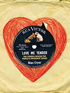 Love Me Tender: The Stories Behind the World's Best-Loved Songs 9780711229112