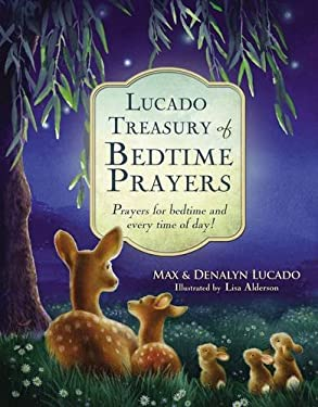 Lucado Treasury of Bedtime Prayers : Prayers for Bedtime and Every Time of Day!