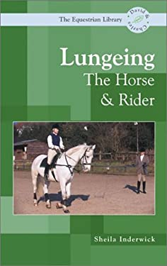Lungeing the Horse and Rider 9780715315965