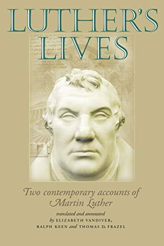 Luther's Lives: Two Contemporary Accounts of Martin Luther 9780719068027