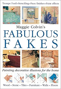 Maggie Covin's Fabulous Fakes: Painted Decorative Illusions for the Home 9780715313169
