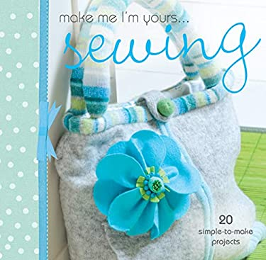 Make Me I'm Yours... Simply Sewing 9780715337721