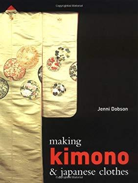 Making Kimono & Japanese Clothes 9780713489033