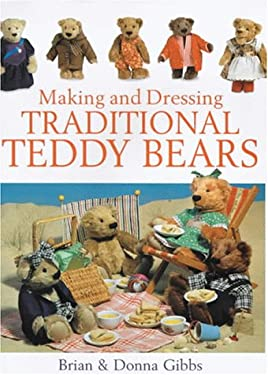 Making and Dressing Traditional Teddy Bears 9780715309704