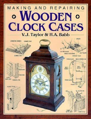 Making and Repairing Wooden Clock Cases 9780715302866