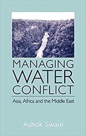 Managing Water Conflict: Asia, Africa and the Middle East