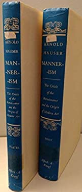 Mannerism: The Crisis of the Renaissance and the Origin of Modern Art, 2 Vols. - Hauser, Arnold