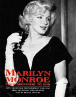 Marilyn Monroe: From Beginning to End: Newly Discovered Photographs by Earl Leaf from the Michael Ochs Archives 9780713726862