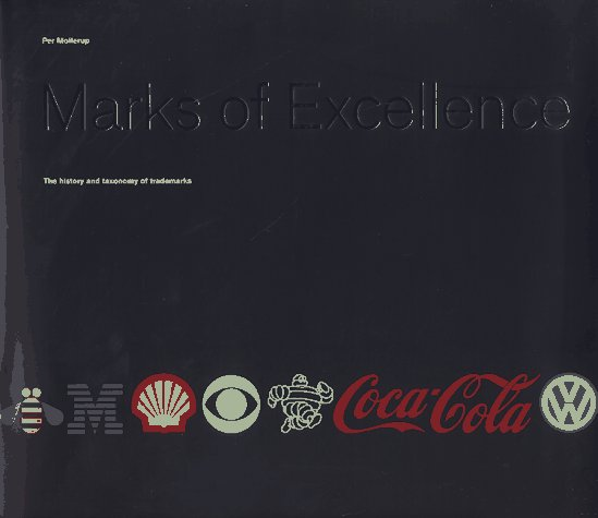 Marks of Excellence: The History and Taxonomy of Trademarks 9780714834481