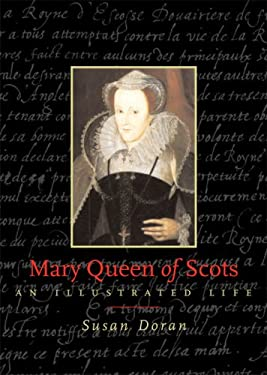 Mary Queen of Scots: An Illustrated Life 9780712349161
