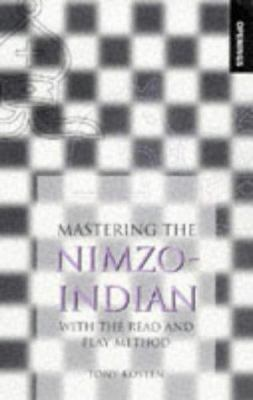Mastering the Nimzo-Indian: With the Read and Play Method 9780713483833