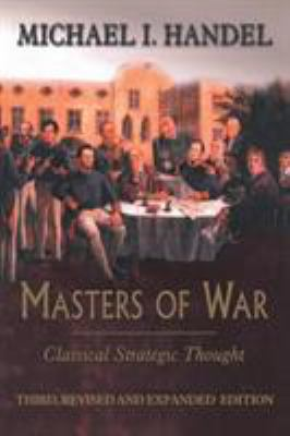 Masters of War: Classical Strategic Thought 9780714681320