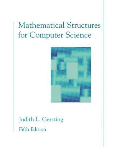 Mathematical Structures for Computer Science: A Modern Treatment of Discrete Mathematics 9780716743583