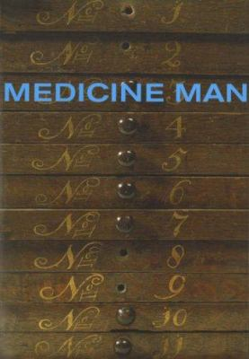 Medicine Man: The Forgotten Museum of Henry Wellcome 9780714127941