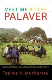 Meet Me at the Palaver: Narrative Pastoral Counselling in Postcolonial Contexts 2631414