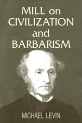 Mill on Civilization and Barbarism 2611094