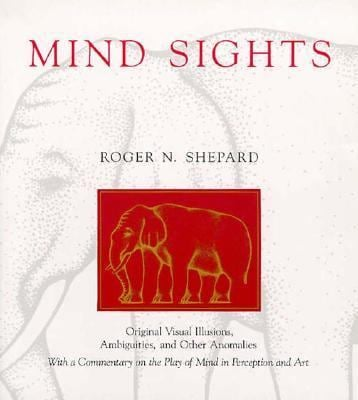 Mind Sights: Original Visual Illusions, Ambiguities, and Other Anomalies, with a Commentary on the Play of Mind I 9780716721338