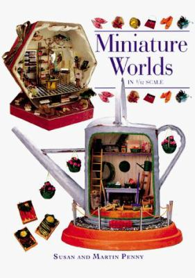 Miniature Worlds in 1/12 Scale 9780715305768