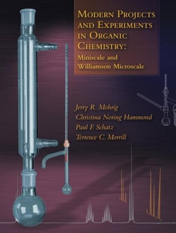 Modern Projects and Experiments in Organic Chemistry: Miniscale and Williamson Microscale 9780716739210