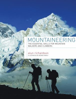 Mountaineering: The Essential Skills for Mountain Walkers and Climbers 9780713686920