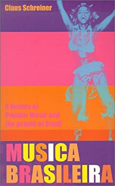 Musica Brasileira: A History of Popular Music and the People of Brazil 9780714530666