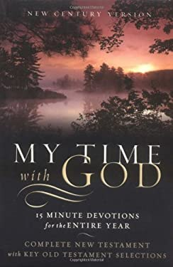 My Time with God-NCV: 15 Minute Daily Devotions for the Entire Year 9780718006464