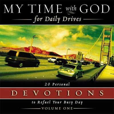 My Time with God for Daily Drives: 20 Personal Devotions to Refuel Your Busy Day 9780718006655
