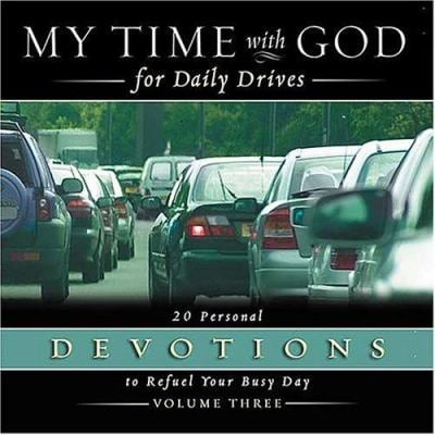 My Time with God for Daily Drives: 20 Personal Devotions to Refuel Your Busy Day 9780718008611