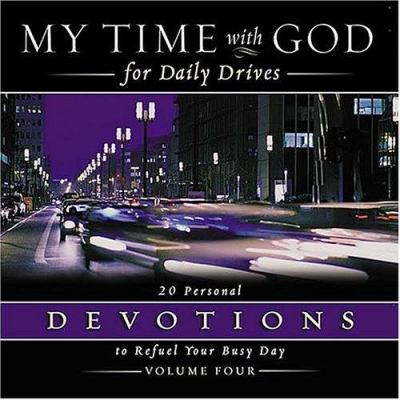 My Time with God for Daily Drives: 20 Personal Devotions to Refuel Your Busy Day 9780718008628