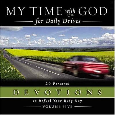 My Time with God for Daily Drives: 20 Personal Devotions to Refuel Your Busy Day 9780718008635