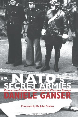 NATO's Secret Armies: Operation Gladio and Terrorism in Western Europe 9780714685007