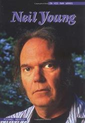 Neil Young: In His Own Words