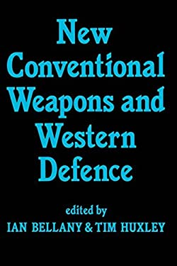 New Conventional Weapons and Western Defence 9780714633107
