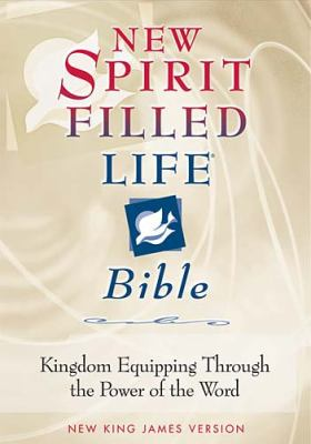 New Spirit-Filled Life Bible-NKJV: Kingdom Equipping Through the Power of the Word 9780718006372