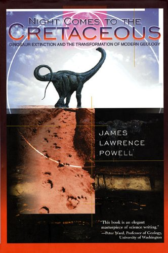 Night Comes to the Cretaceous: Dinosaur Extinction and the Transformation of Modern Geology 9780716731177