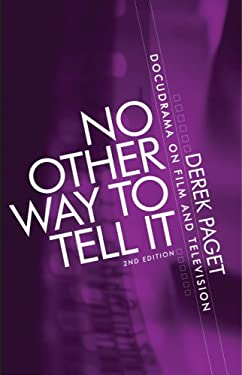 No Other Way to Tell It: Docudrama on Film and Television 9780719084461