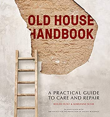 Old House Handbook: A Practical Guide to Care and Repair 9780711227729