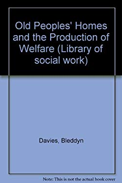 Old People's Homes and the Production of Welfare
