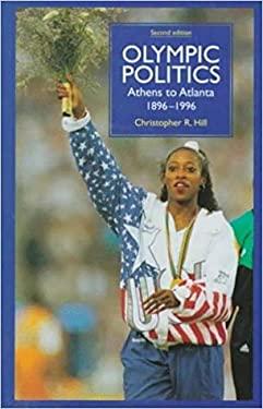 Olympic Politics: Athens to Atlanta, 1896-1996 9780719044519