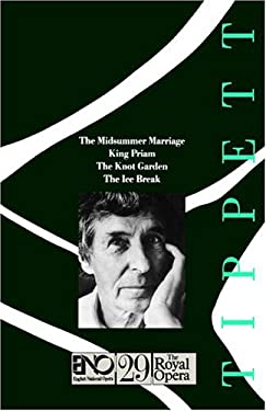 Operas of Michael Tippett: The Midsummer Marriage, King Priam, the Knot Garden, the Ice Break: English National Opera Guide 29 9780714540610