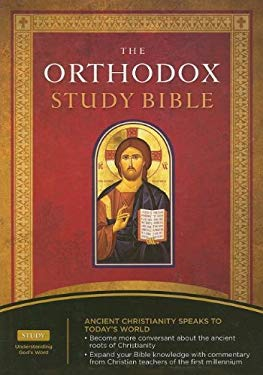 Orthodox Study Bible-OE-With Some NKJV: Acient Christianity Speaks to Today's World 9780718019082
