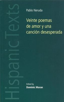Pablo Neruda: Veinte Poemas de Amor y una Cancion Desesperada 9780719072994