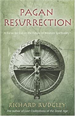 Pagan Resurrection: A Force for Evil or the Future of Western Spirituality? 9780712680967