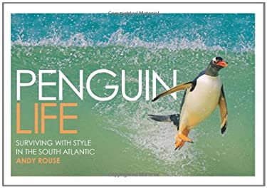 Penguin Life: Surviving with Style in the South Atlantic 9780715326824