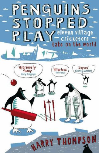 Penguins Stopped Play: Eleven Village Cricketers Take on the World 9780719563461